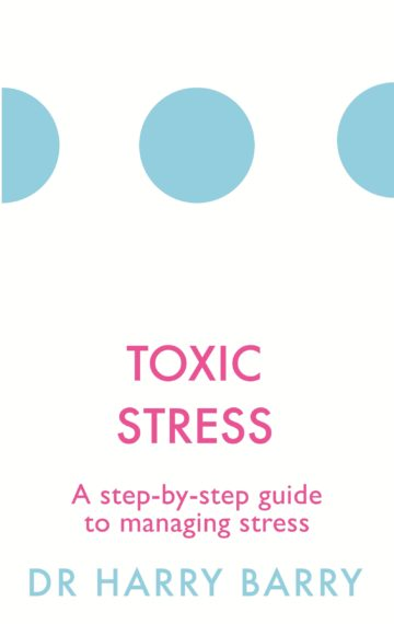 Toxic Stress: A step-by-step guide to managing stress